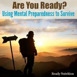 Are You Ready Series: Using Mental Preparedness to Survive