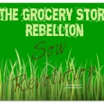 Sow Revolution: Join the Grocery Store Rebellion
