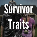 5 Survivor Traits That Make a Prepper Successful