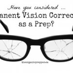 LASIK Surgery: Have You Considered Permanent Vision Correction as a Prep?