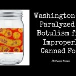 Washington Man Paralyzed by Botulism from Improperly Canned Food