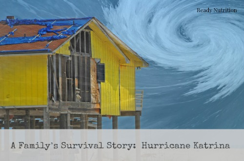 A Family's Survival Story: Hurricane Katrina, (Part I) | Ready ...