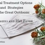 Natural Treatment Options and Strategies for the Great Outdoors: Allergies and Hay Fever