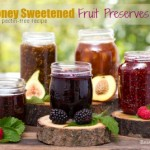Honey Sweetened Fruit Preserves