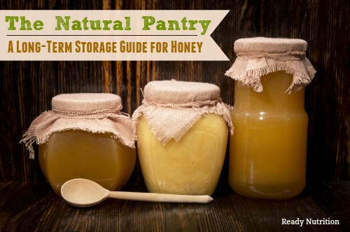 The Natural Pantry A Long-Term Storage Guide for Honey & The Natural Pantry: A Long-Term Storage Guide for Storing Honey ...