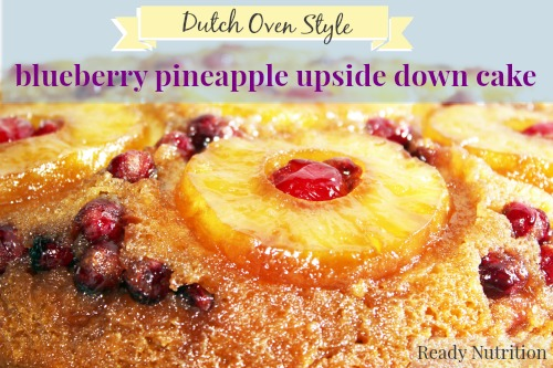 Dutch Oven Cooking: Pineapple Blueberry Upside Down Cake