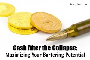 Cash After the Collapse: Maximizing Your Bartering Potential