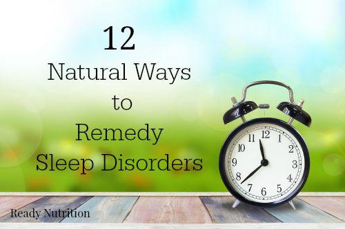 12 Natural Ways to Remedy Sleep Disorders