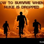How to Survive When a Nuke Is Dropped