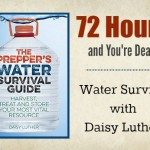 72 Hours and You're Dead. Water Survival with Daisy Luther
