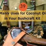 39 Manly Uses for Coconut Oil in Your Bushcraft Kit