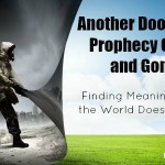 Another Doomsday Prophecy Come and Gone. Finding Meaning When the World Does Not End