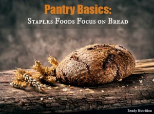 Pantry Basics: Staple Foods Focus on Bread