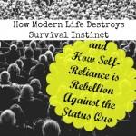 How Modern Life Destroys Survival Instinct