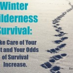 Winter Wilderness Survival: Take Care of Your Feet and Your Odds of Survival Increase.