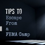 4 Tips to Escape From a FEMA Camp