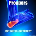 Preppers - Foot Care is a Top Priority