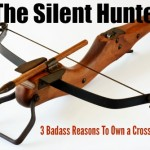The Silent Hunter: 3 Badass Reasons To Own a Crossbow