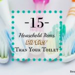 15 Household Items Dirtier Than Your Toilet