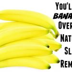 You'll Go Bananas Over This Natural Sleep Remedy!