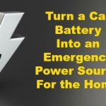 Turn a Car Battery Into an Emergency Power Source For the Home