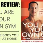 "Book Review: ""You Are Your Own Gym"""
