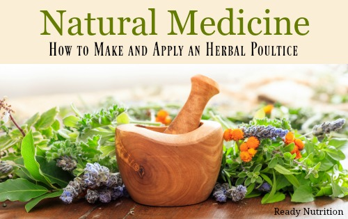 Natural Medicine: How to Make and Apply an Herbal Poultice