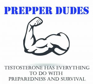 "Prepper Dudes – ""Your Testosterone Has Everything To Do With Preparedness and Survival"""