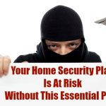 Your Home Security Plan Is At Risk Without This Essential Prep