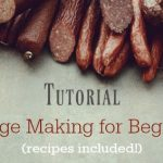 A Beginners Guide to Sausage Making (Recipes Included)