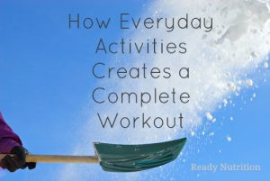 How Everyday Activities Creates a Complete Workout