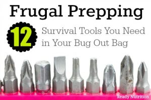 Frugal Prepping: 12 Survival Tools You Need in Your Bug Out Bag