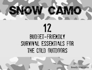 Snow Camo: 12 Budget-Friendly Survival Essentials for the Cold Outdoors