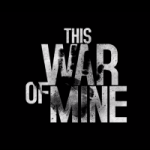 "Why ""This War of Mine"" Is the Perfect Video Game for Preppers"