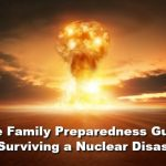 The Family Preparedness Guide to Surviving a Nuclear Disaster