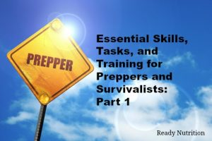 Essential Skills, Tasks, and Training for Preppers and Survivalists: Part 1
