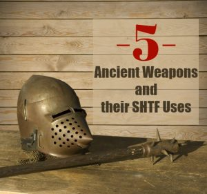 5 Ancient Weapons and their SHTF Uses