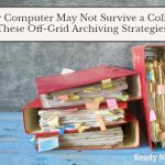 Your Computer May Not Survive a Collapse But These Off-Grid Archiving Strategies Will