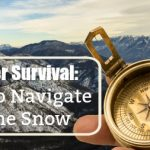 Winter Survival: How to Navigate in the Snow