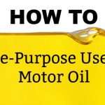 How To Re-Purpose Used Motor Oil