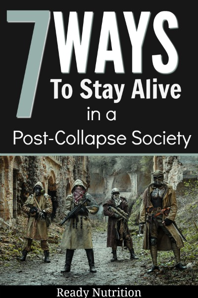 7 Ways To Stay Alive In A Post-Collapse Society | Peak Oil