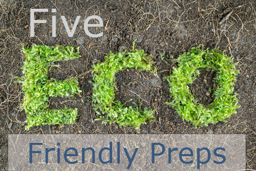 Five Eco Friendly Alternatives For Emergency Preparedness