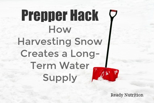 Prepper Hack: How Harvesting Snow Creates a Long-Term Water Supply