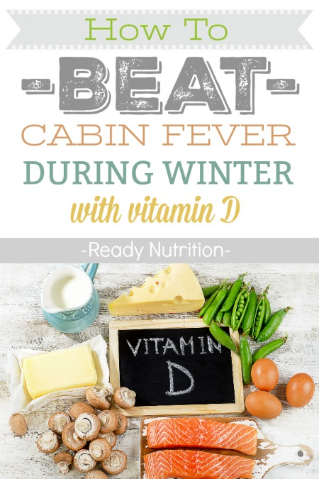 Did you know there was a correlation between vitamin D and cabin fever? Check out these healthy options!