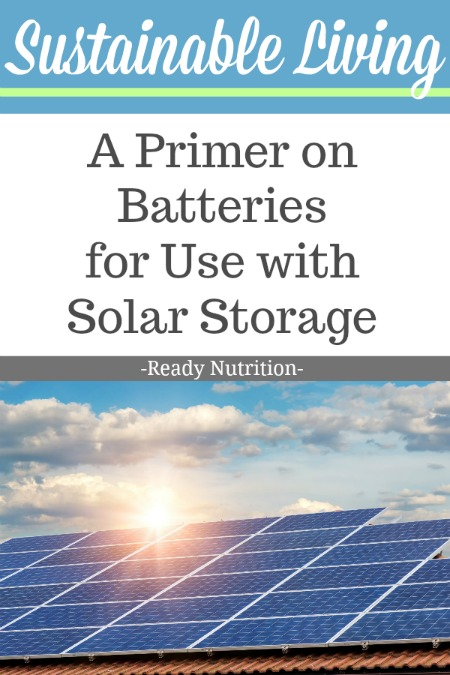 This is a great primer on understanding the batteries used with solar storage